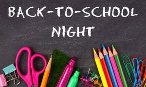 July 25 - Back to School Night